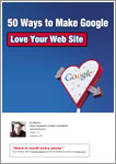 cover of e-book '50 Ways to Make Google Love Your Web Site'